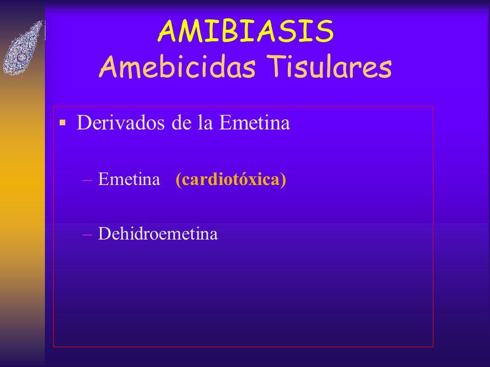 AMIBIASIS Amebicidas Tisulares