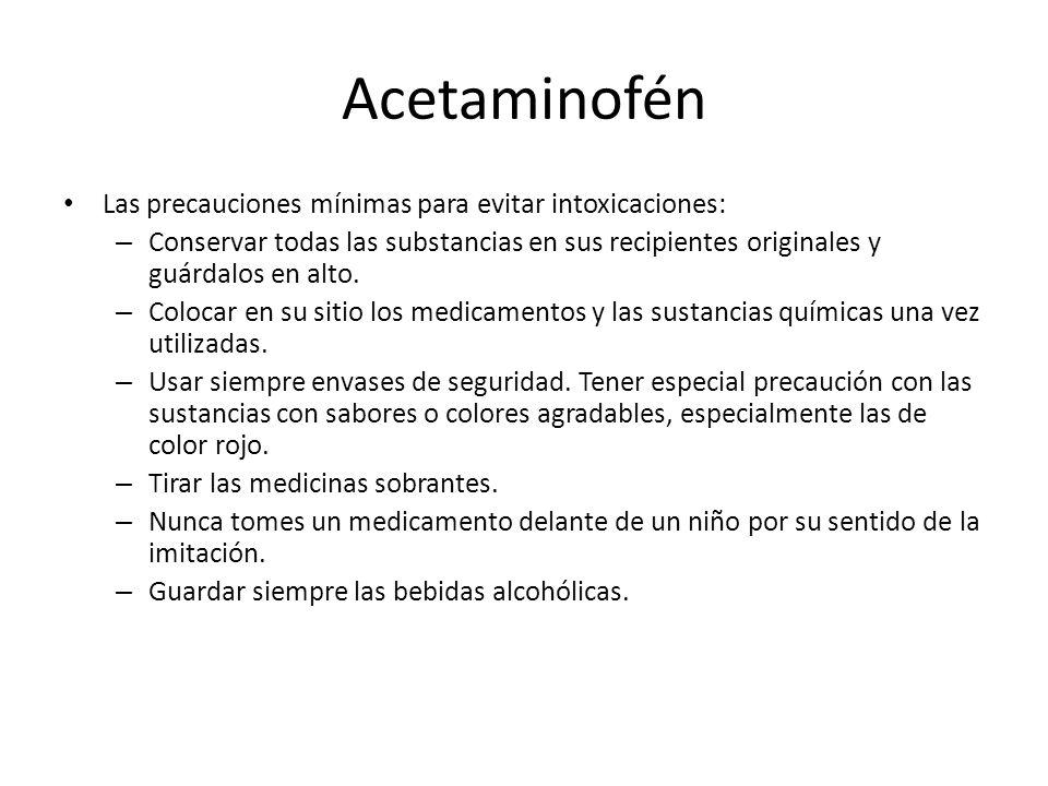 Acetaminofén Las precauciones mínimas para evitar intoxicaciones: