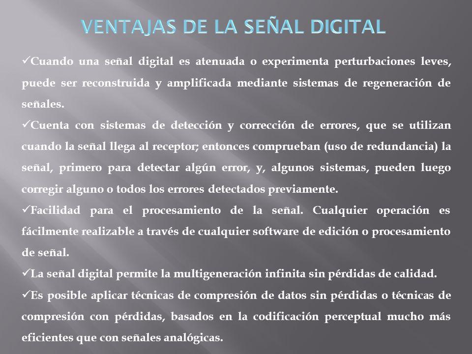 VENTAJAS DE LA SEÑAL DIGITAL