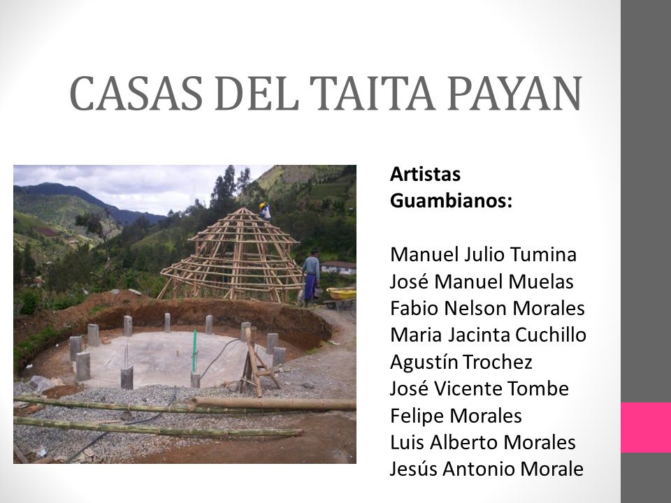 CASAS DEL TAITA PAYAN Artistas Guambianos: Manuel Julio Tumina