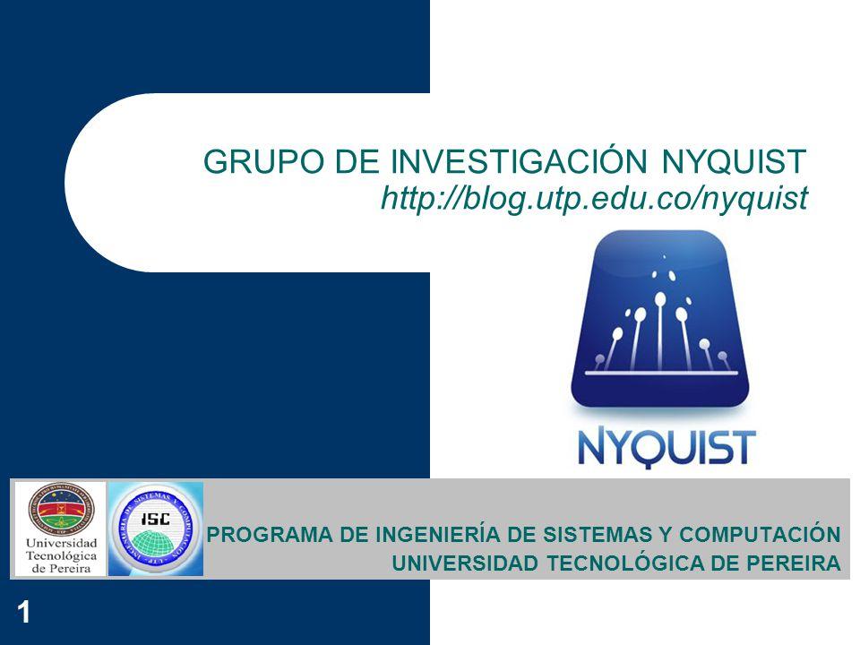 GRUPO DE INVESTIGACIÓN NYQUIST http://blog.utp.edu.co/nyquist