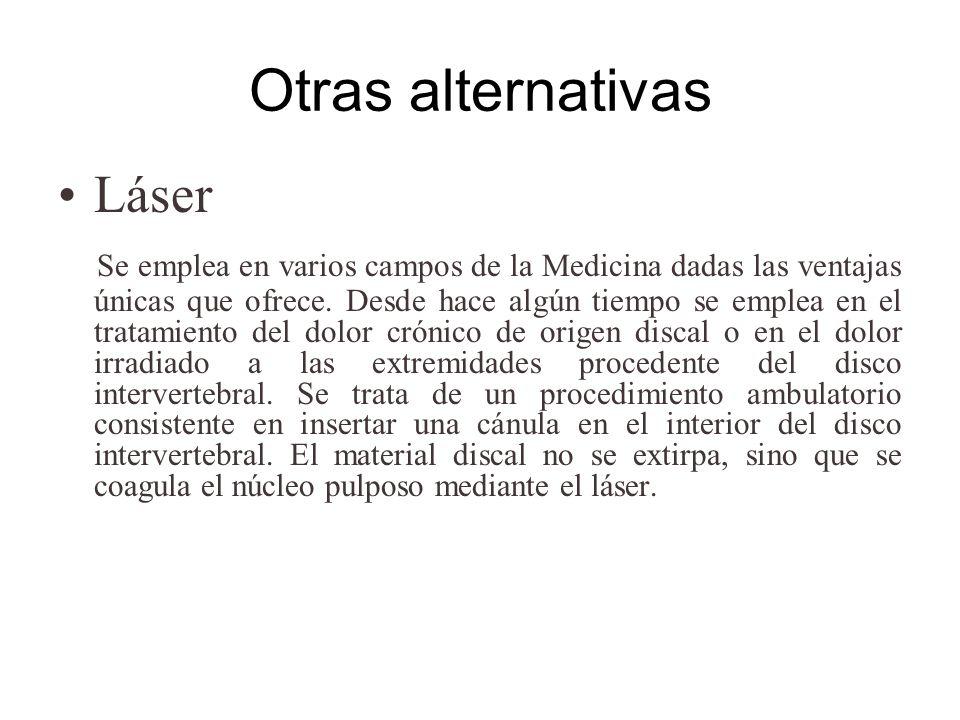 Otras alternativas Láser