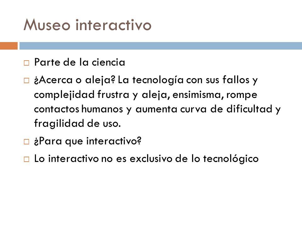 Museo interactivo Parte de la ciencia