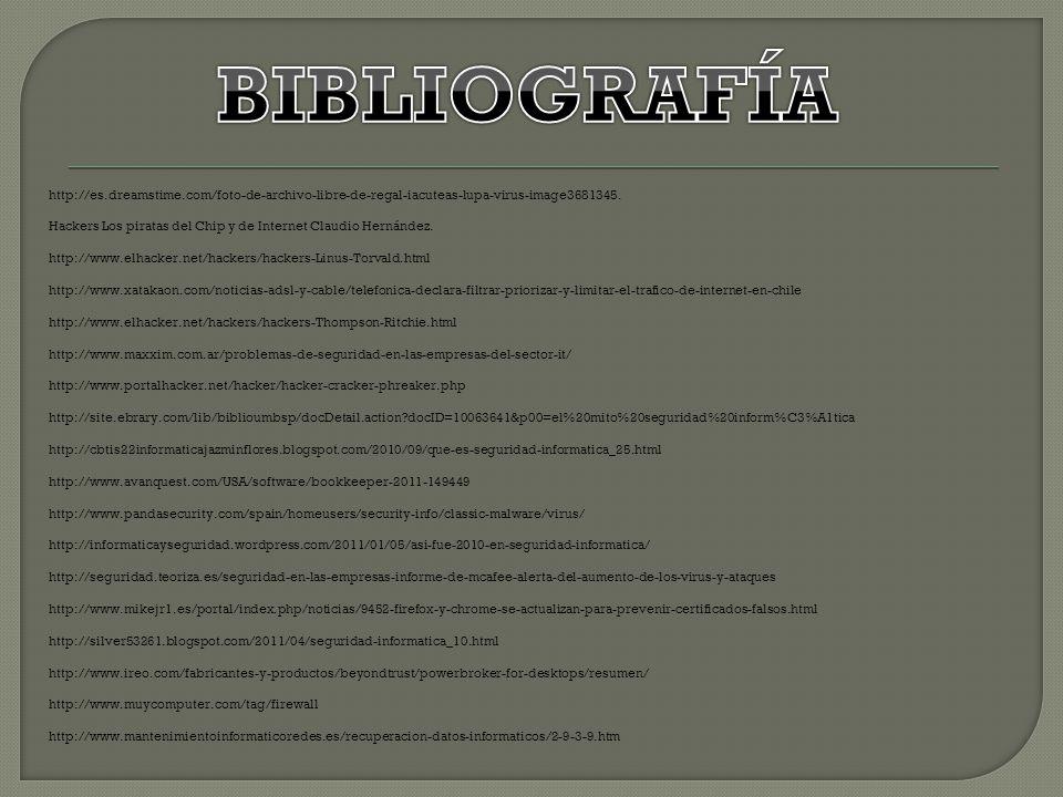 BIBLIOGRAFÍA http://es.dreamstime.com/foto-de-archivo-libre-de-regal-iacuteas-lupa-virus-image3681345.