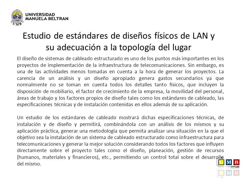 Estudio de estándares de diseños físicos de LAN y su adecuación a la topología del lugar