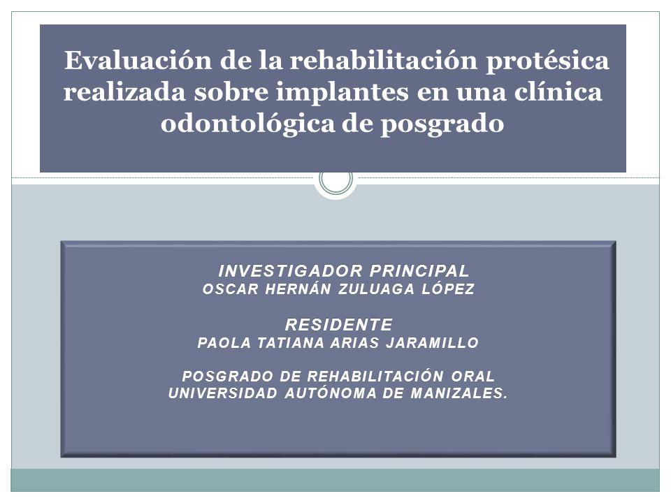 Evaluación de la rehabilitación protésica realizada sobre implantes en una clínica odontológica de posgrado