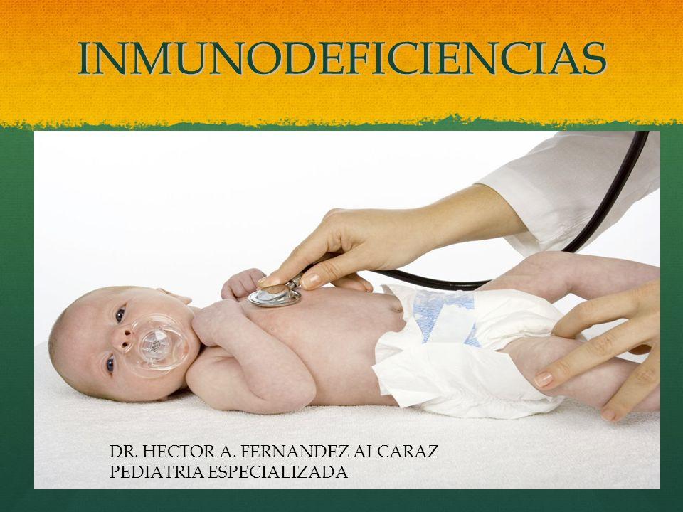 INMUNODEFICIENCIAS DR. HECTOR A. FERNANDEZ ALCARAZ