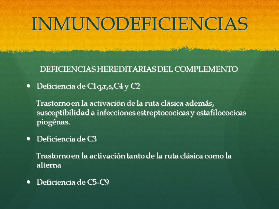 INMUNODEFICIENCIAS DEFICIENCIAS HEREDITARIAS DEL COMPLEMENTO