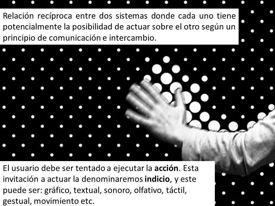 Relación recíproca entre dos sistemas donde cada uno tiene potencialmente la posibilidad de actuar sobre el otro según un principio de comunicación e intercambio.
