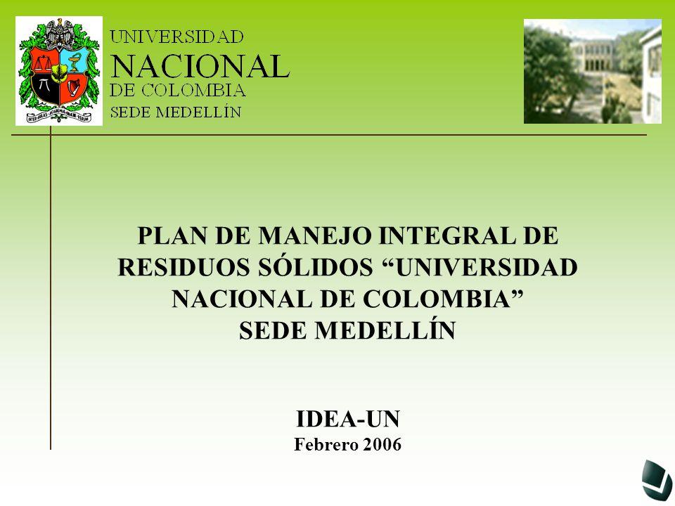PLAN DE MANEJO INTEGRAL DE RESIDUOS SÓLIDOS UNIVERSIDAD NACIONAL DE COLOMBIA