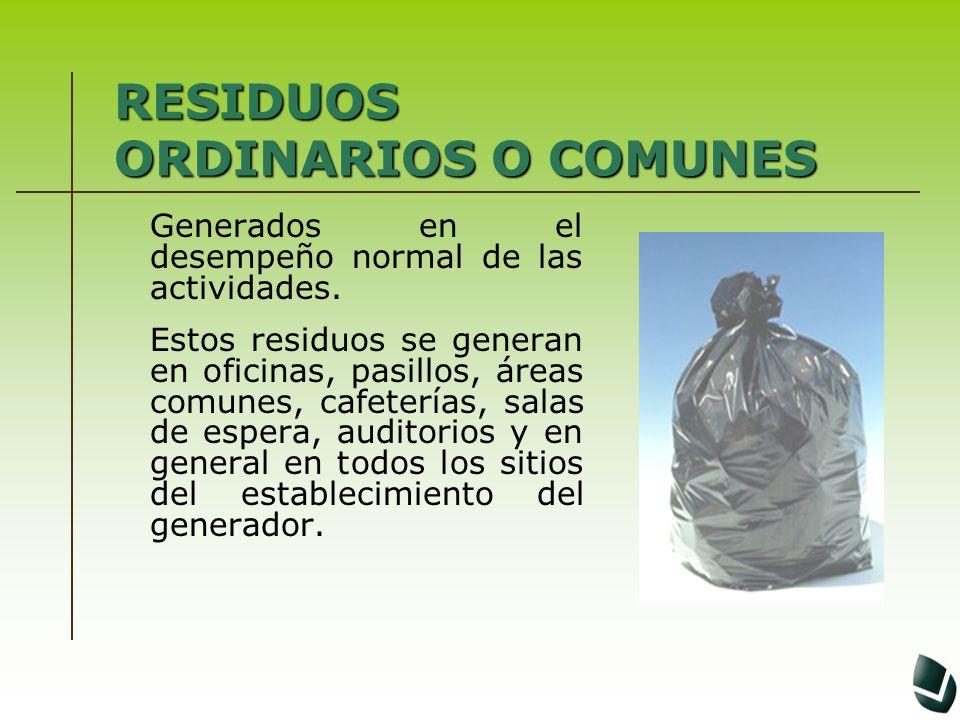 RESIDUOS ORDINARIOS O COMUNES