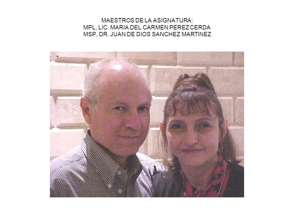 MAESTROS DE LA ASIGNATURA: MPL, LIC