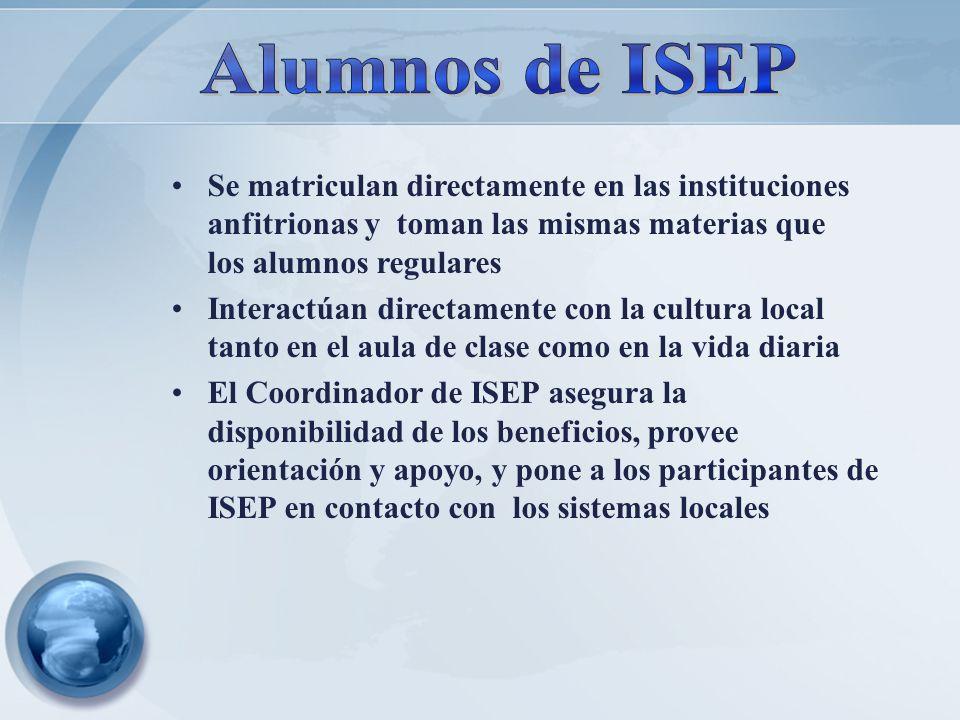 Alumnos de ISEP Se matriculan directamente en las instituciones anfitrionas y toman las mismas materias que los alumnos regulares.