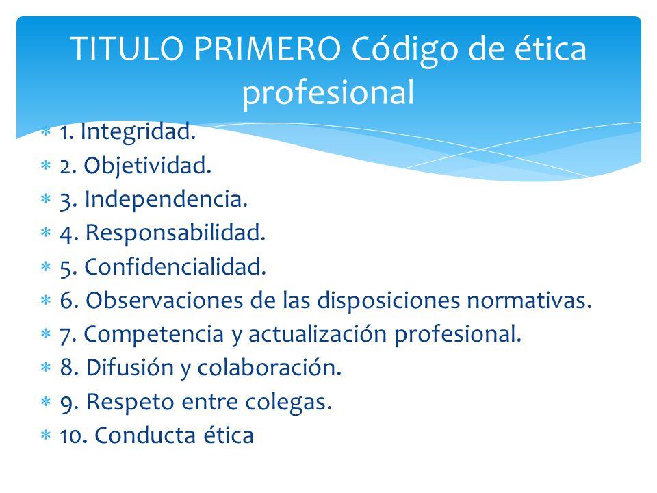 TITULO PRIMERO Código de ética profesional