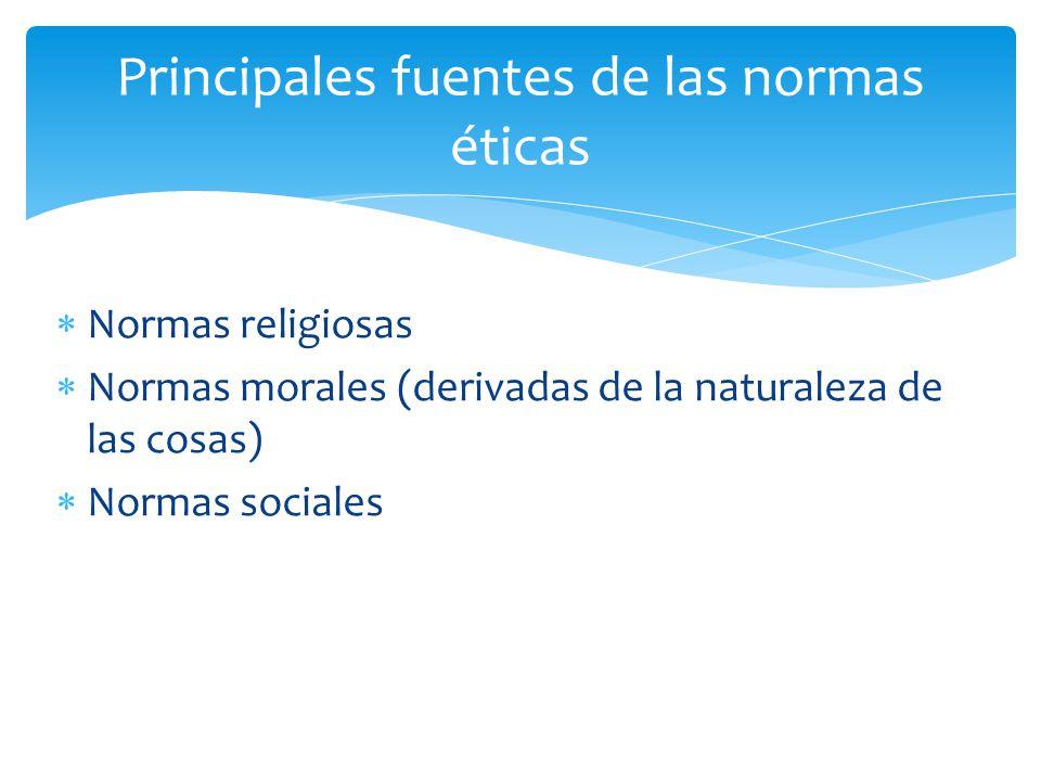 Principales fuentes de las normas éticas