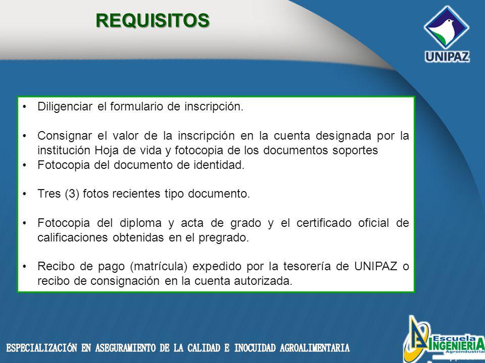 REQUISITOS Diligenciar el formulario de inscripción.