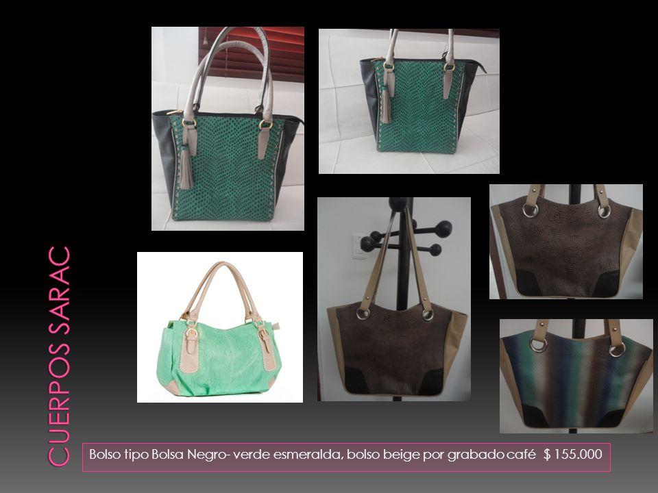 Cuerpos sarac Bolso tipo Bolsa Negro- verde esmeralda, bolso beige por grabado café $ 155.000