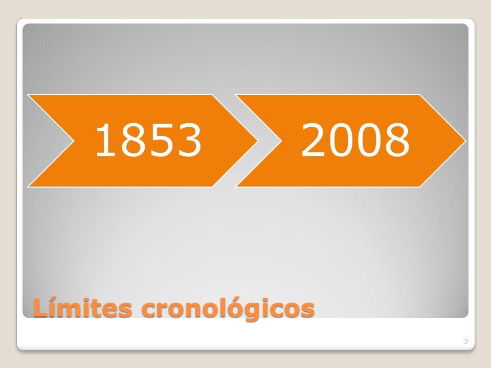 1853 2008 Límites cronológicos