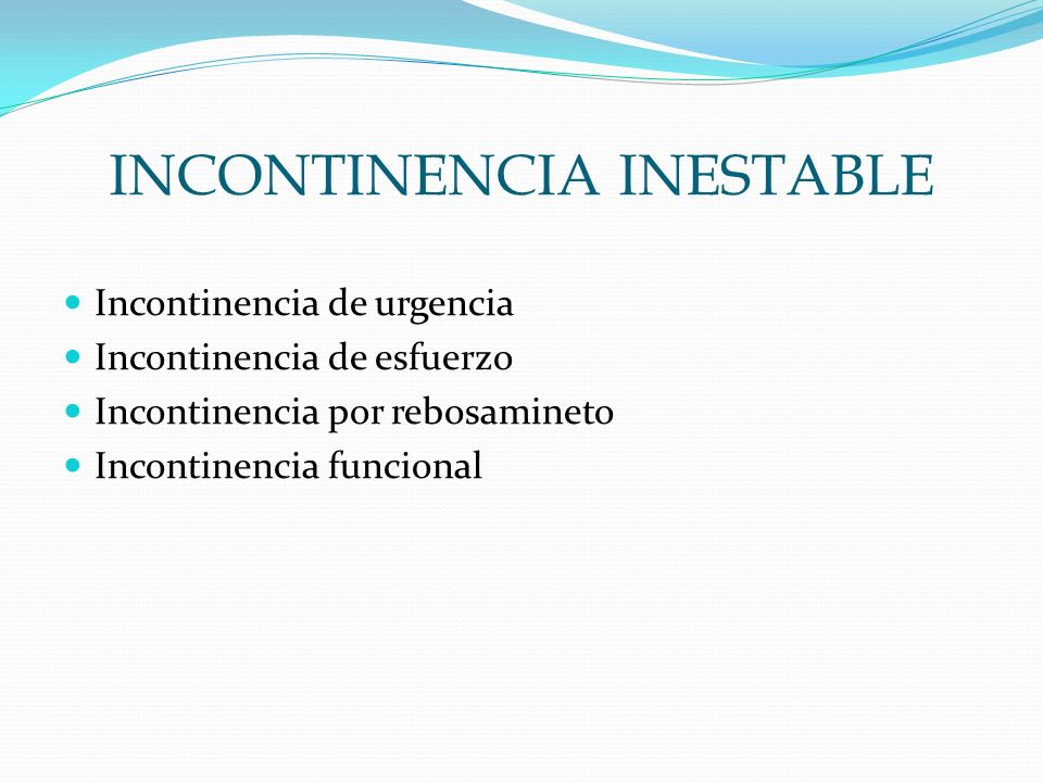 INCONTINENCIA INESTABLE
