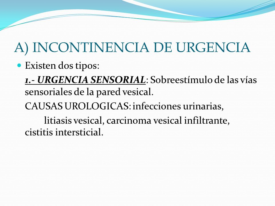 A) INCONTINENCIA DE URGENCIA