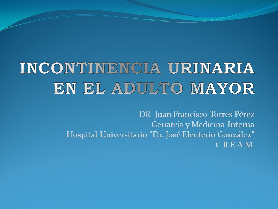 INCONTINENCIA URINARIA EN EL ADULTO MAYOR