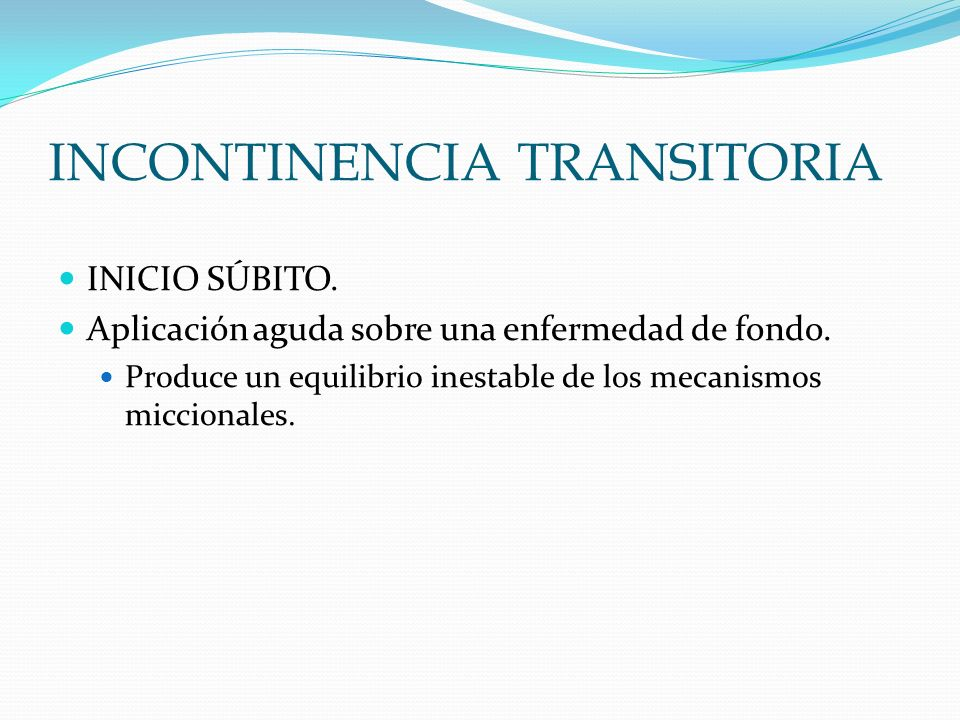 INCONTINENCIA TRANSITORIA