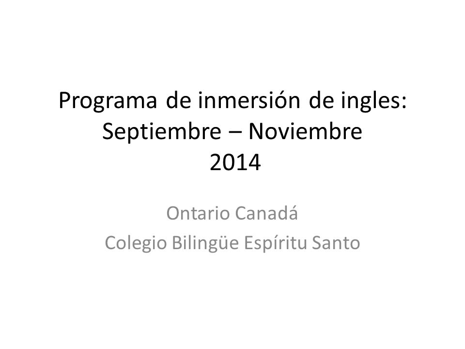 Programa de inmersión de ingles: Septiembre – Noviembre 2014