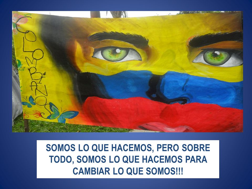 SOMOS LO QUE HACEMOS, PERO SOBRE TODO, SOMOS LO QUE HACEMOS PARA CAMBIAR LO QUE SOMOS!!!