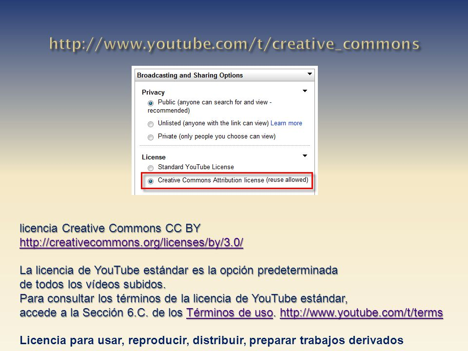 http://www.youtube.com/t/creative_commons licencia Creative Commons CC BY. http://creativecommons.org/licenses/by/3.0/