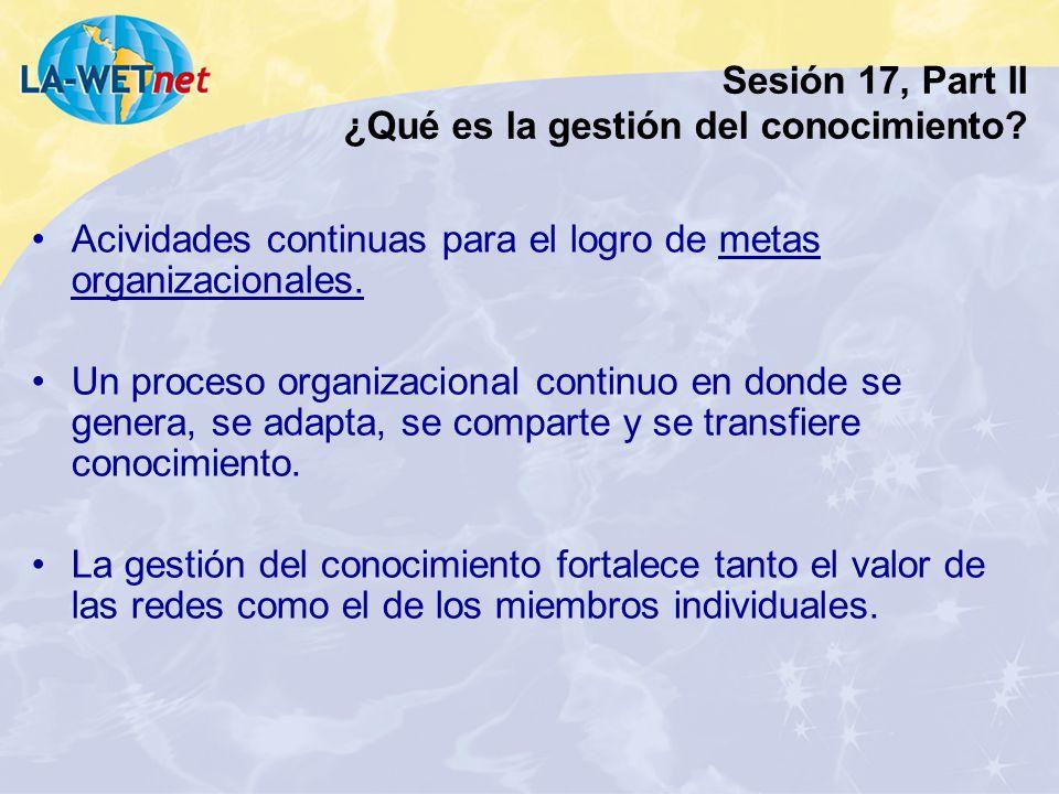 Sesión 17, Part II ¿Qué es la gestión del conocimiento