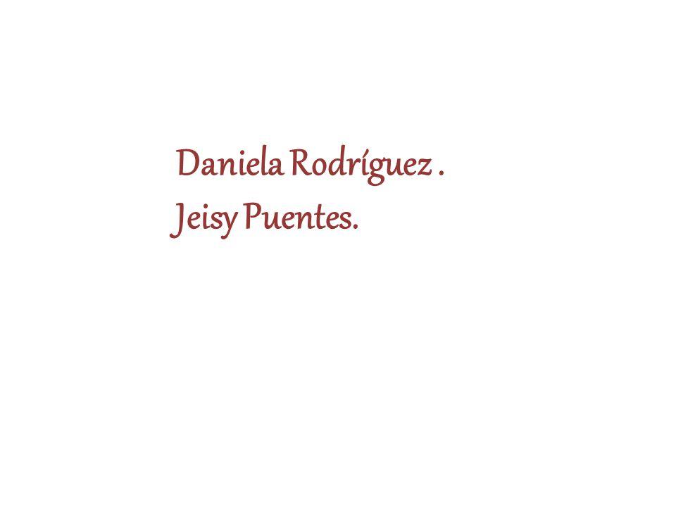 Daniela Rodríguez . Jeisy Puentes.