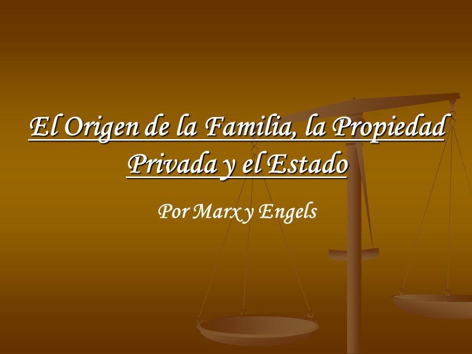 El Origen de la Familia, la Propiedad Privada y el Estado