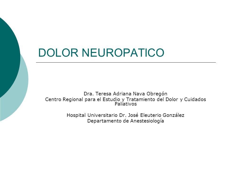 DOLOR NEUROPATICO Dra. Teresa Adriana Nava Obregón