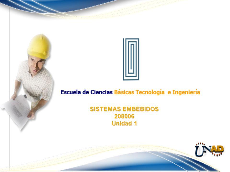 SISTEMAS EMBEBIDOS 208006 Unidad 1