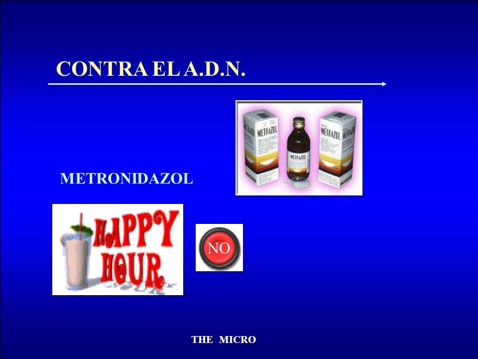 CONTRA EL A.D.N. METRONIDAZOL NO THE MICRO