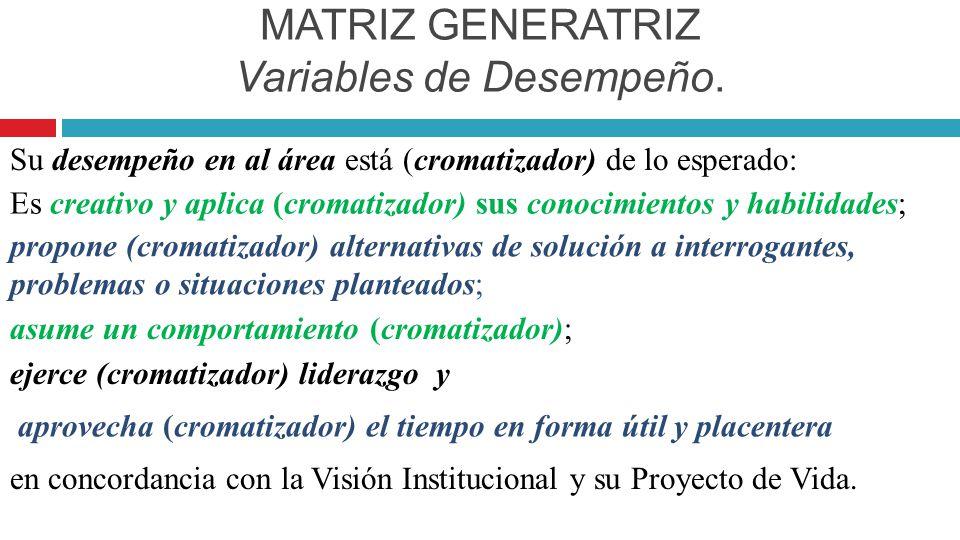 MATRIZ GENERATRIZ Variables de Desempeño.