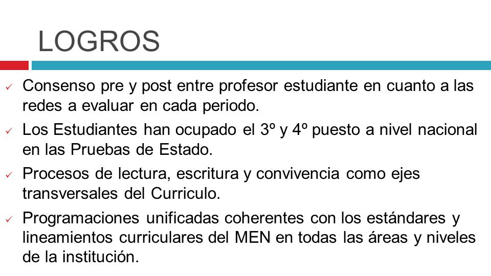 LOGROS Consenso pre y post entre profesor estudiante en cuanto a las redes a evaluar en cada periodo.