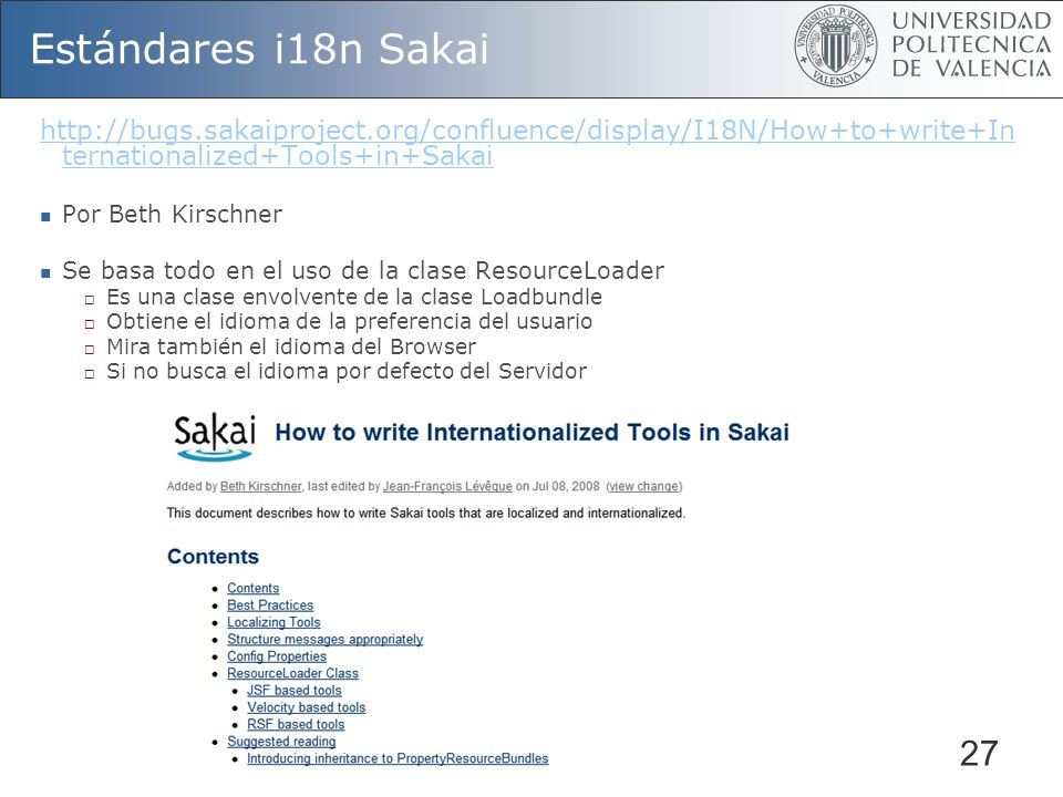 Estándares i18n Sakai http://bugs.sakaiproject.org/confluence/display/I18N/How+to+write+Internationalized+Tools+in+Sakai.