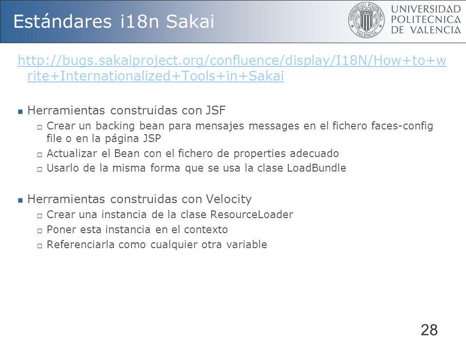 Estándares i18n Sakaihttp://bugs.sakaiproject.org/confluence/display/I18N/How+to+write+Internationalized+Tools+in+Sakai.
