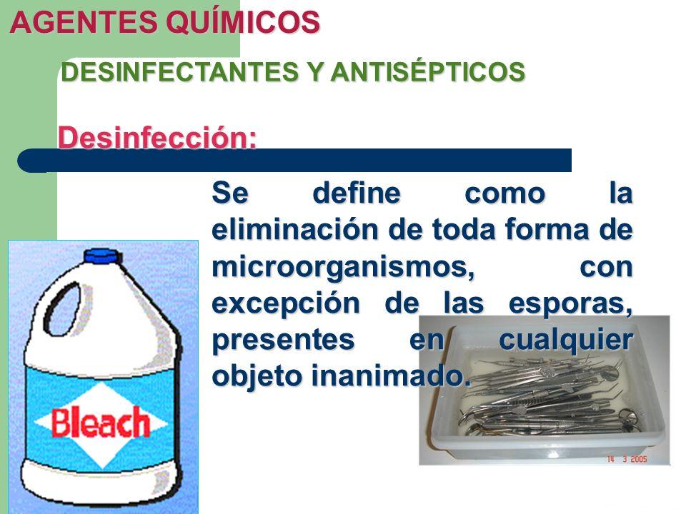 AGENTES QUÍMICOS Desinfección: