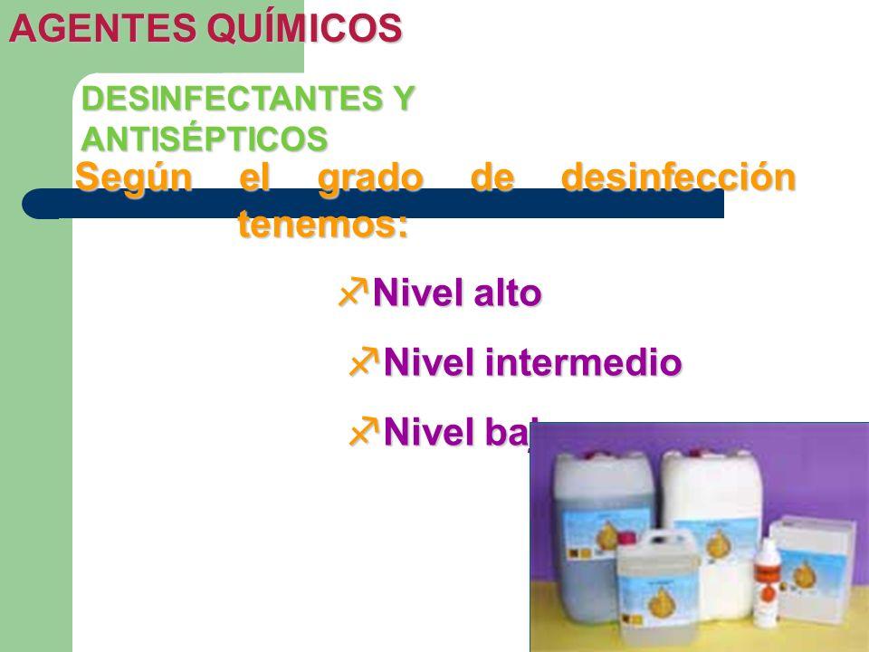 Según el grado de desinfección tenemos: Nivel alto Nivel intermedio