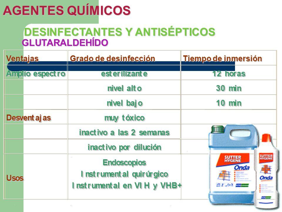 AGENTES QUÍMICOS DESINFECTANTES Y ANTISÉPTICOS GLUTARALDEHÍDO Ventajas