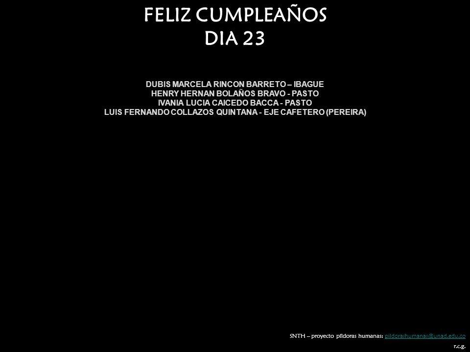 FELIZ CUMPLEAÑOS DIA 23 DUBIS MARCELA RINCON BARRETO – IBAGUE