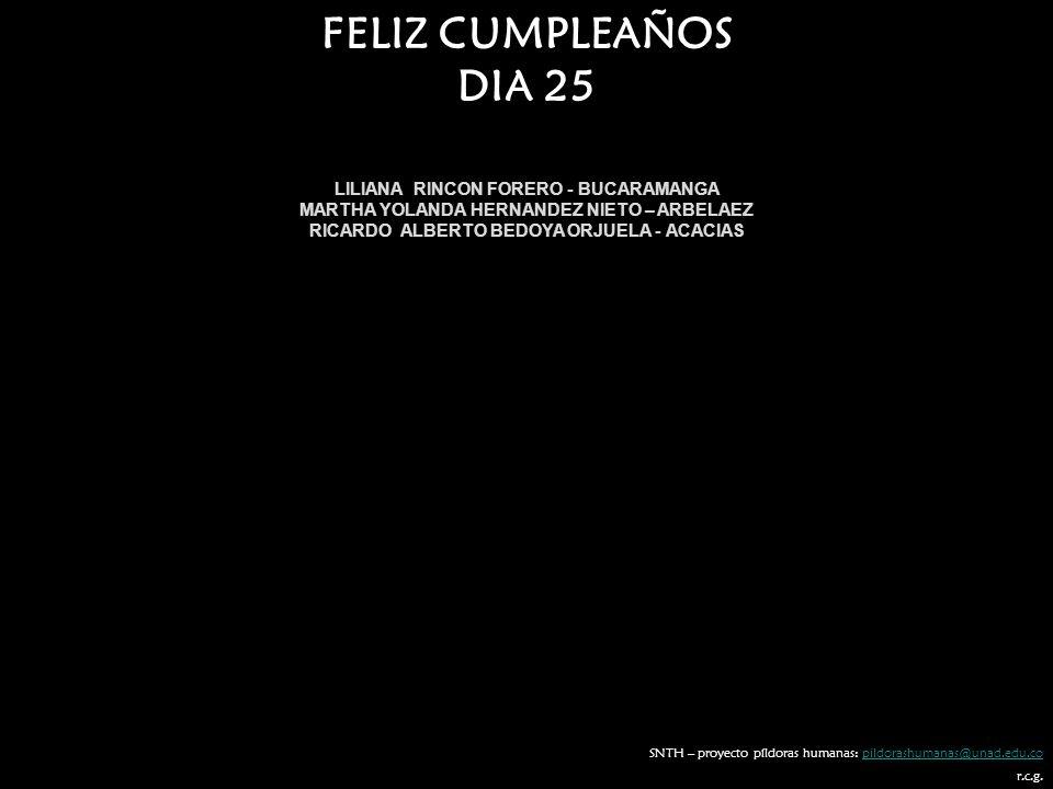 FELIZ CUMPLEAÑOS DIA 25 LILIANA RINCON FORERO - BUCARAMANGA