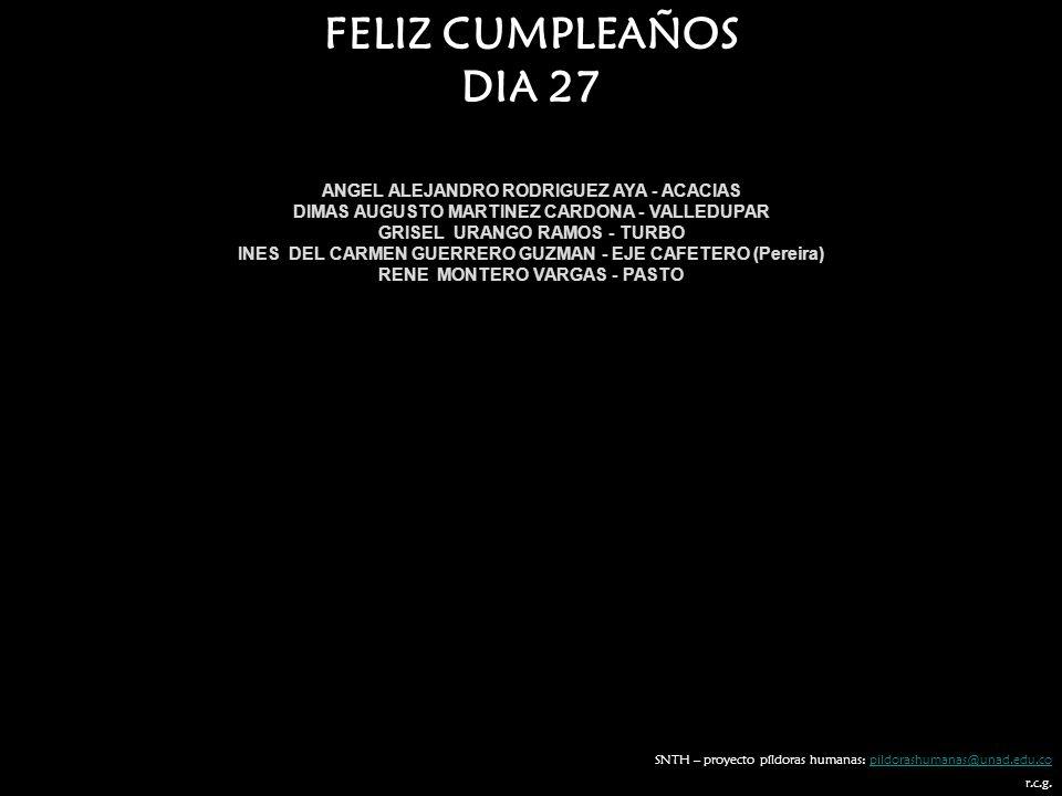 FELIZ CUMPLEAÑOS DIA 27 ANGEL ALEJANDRO RODRIGUEZ AYA - ACACIAS