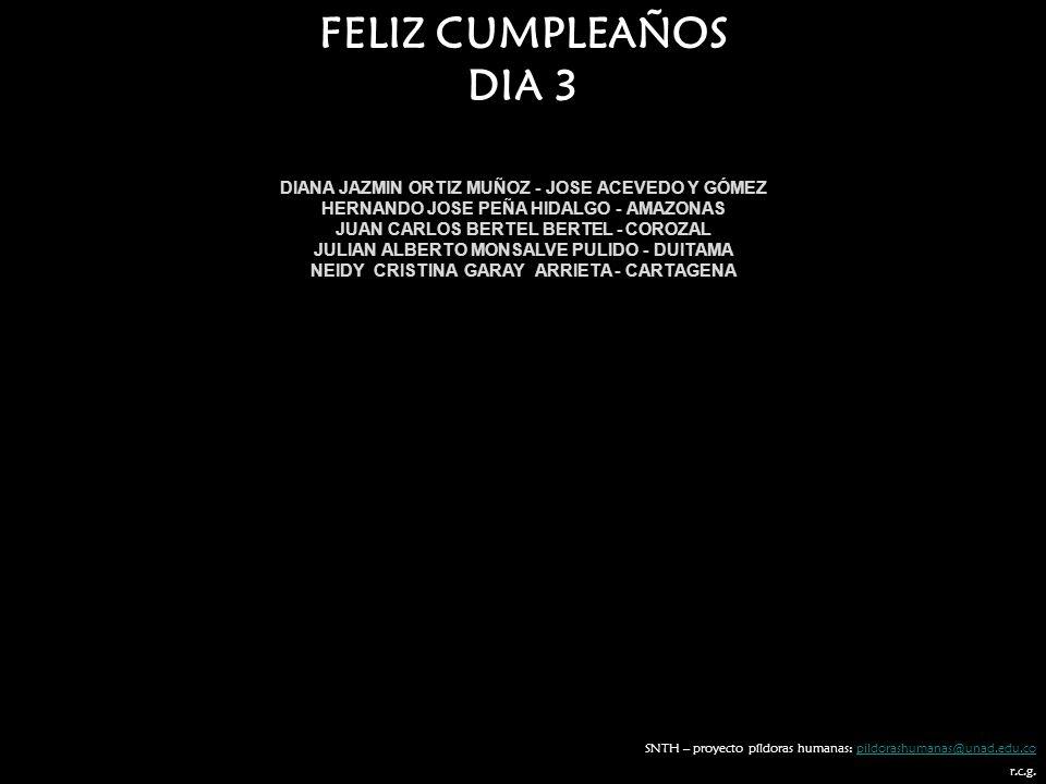 FELIZ CUMPLEAÑOS DIA 3 DIANA JAZMIN ORTIZ MUÑOZ - JOSE ACEVEDO Y GÓMEZ