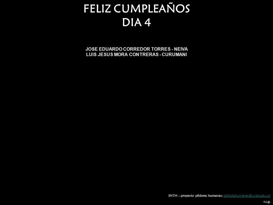 FELIZ CUMPLEAÑOS DIA 4 JOSE EDUARDO CORREDOR TORRES - NEIVA