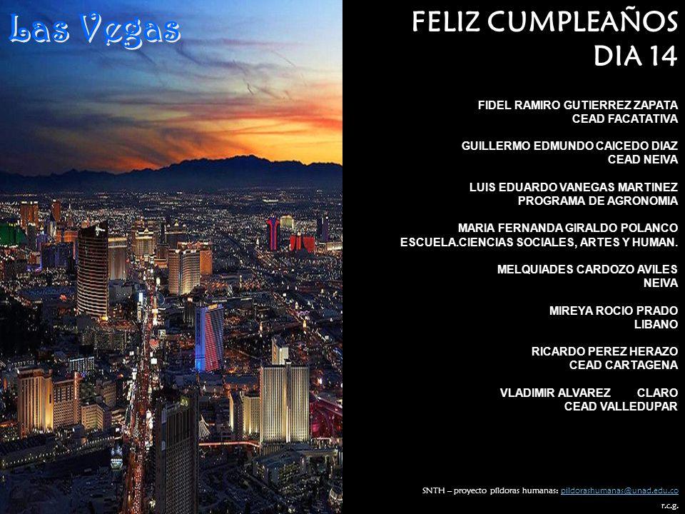 Las Vegas FELIZ CUMPLEAÑOS DIA 14 FIDEL RAMIRO GUTIERREZ ZAPATA