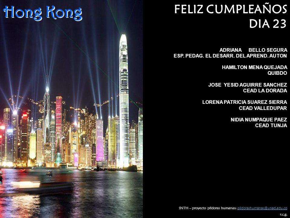 Hong Kong FELIZ CUMPLEAÑOS DIA 23 ADRIANA BELLO SEGURA