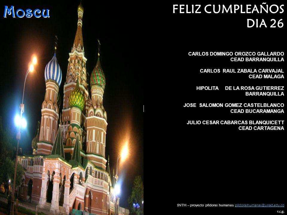 Moscu FELIZ CUMPLEAÑOS DIA 26 | CARLOS DOMINGO OROZCO GALLARDO